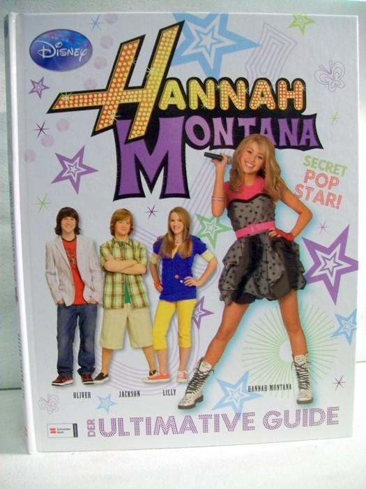 Hannah Montana. Der ultimative Giude. Disney. [Von Beth Landis Hester. Übers.: Bettina Oder] 1. Aufl.
