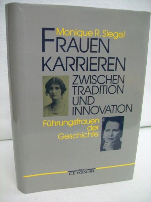 Siegel, Monique R.: Frauenkarrieren zwischen Tradition und Innovation. Führungsfrauen der Geschichte.