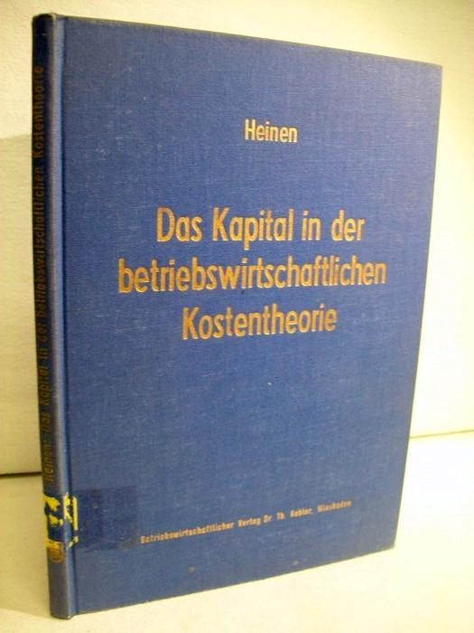 Das Kapital in der betriebswirtschaftlichen Kostentheorie. Möglichkeiten u. Grenzen e. produktions- u. kostentheoret. Analyse d. Kapitalverbrauchs.