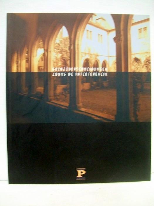 Grenzüberschneidungen : 9 de Outubro - 16 de Novembro 1997 ; [Portugal - Schwerpunkthema] = Zonas de interferência. 49. Frankfurter Buchmesse 1997. [Trad. Joaquim Beck ... Portugal-Frankfurt 97 S.A. ; Fernando José Pereira ; Noé Sendas]