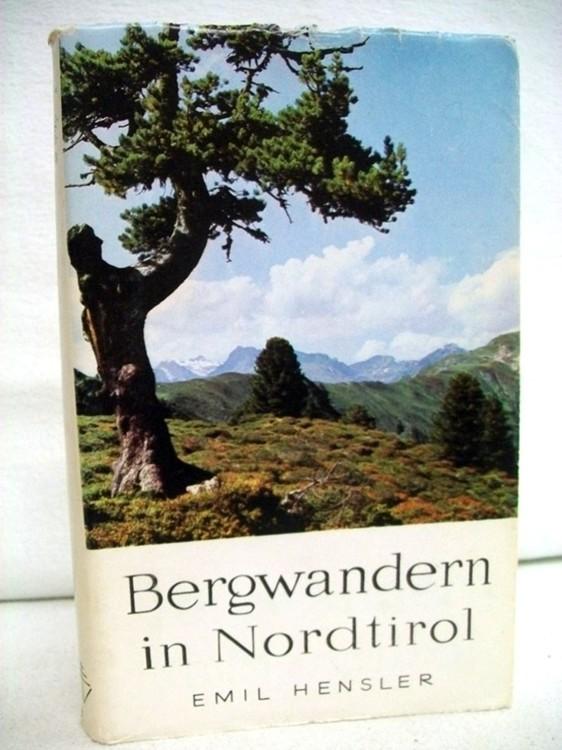Bergwandern in Nordtirol mit 35 Wegskizzen und 8 Kunstdruckbildern.