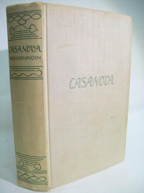 Casanova. Erinnerungen. Neu übersetzt und hrsg. v. Johannes von Guenther. Mit 27 Bildbeigaben nach Julius Nisle u.a.