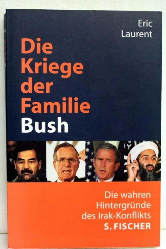 Die Kriege der Familie Bush. Die wahren Hintergründe des Irak-Konflikts. Aus dem Französischen von Karin Balzer, Karola Bartsch, Christiane Krieger und Udo Rennert.