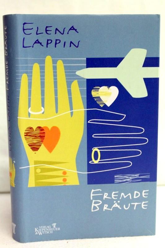Lappin, Elena: Fremde Bräute. Erzählungen. Aus dem Englischen von Frank Heibert. 1. Aufl.