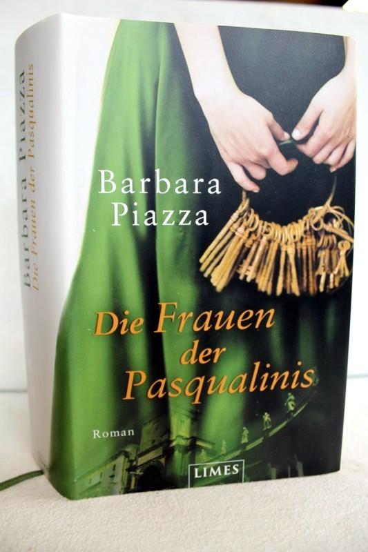 Die Frauen der Pasqualinis. Roman. 4 Aufl.