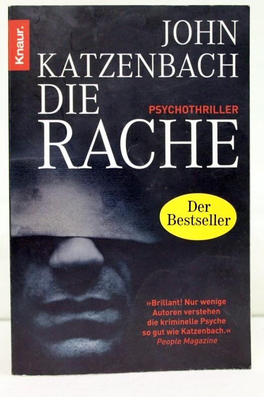 Katzenbach, John: Die Rache : Psychothriller. Aus dem Amerikan. von Anke und Eberhard Kreutzer Vollst. neu übers. Ausg.
