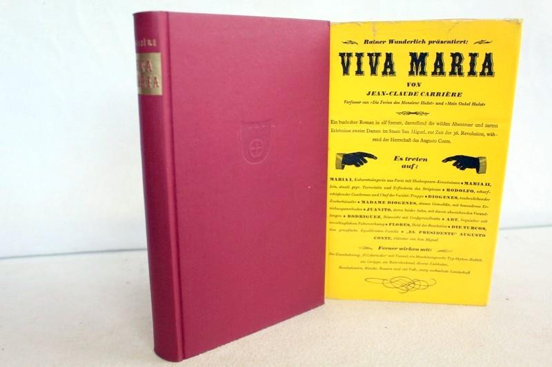 Viva Maria. Roman nach dem Originaldrehbuch von Louis Malle und Jean- Claude Carriere Aus dem Französischen von Ruth Groh.