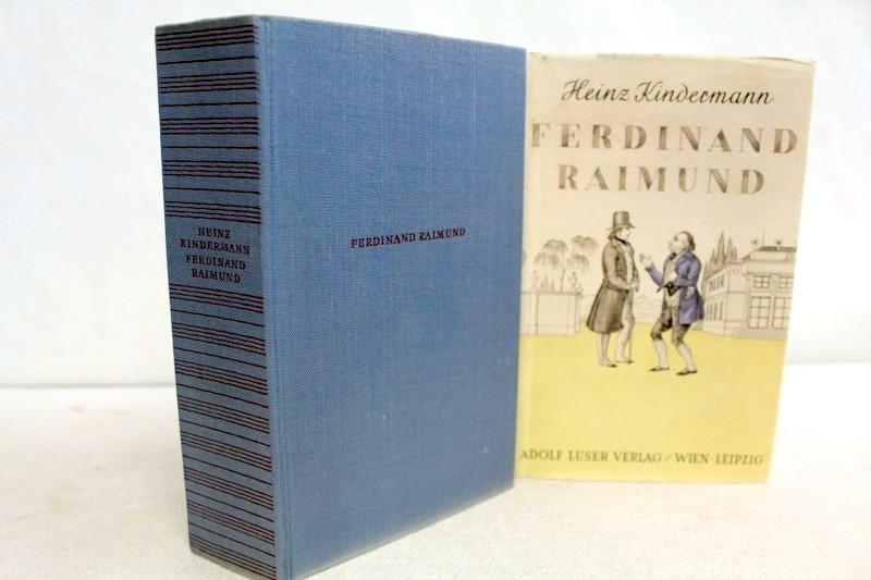Kindermann, Heinz: Ferdinand Raimund. Lebenswerk und Wirkungsraum eines deutschen Volksdramatikers. 1.-3.Tsd.