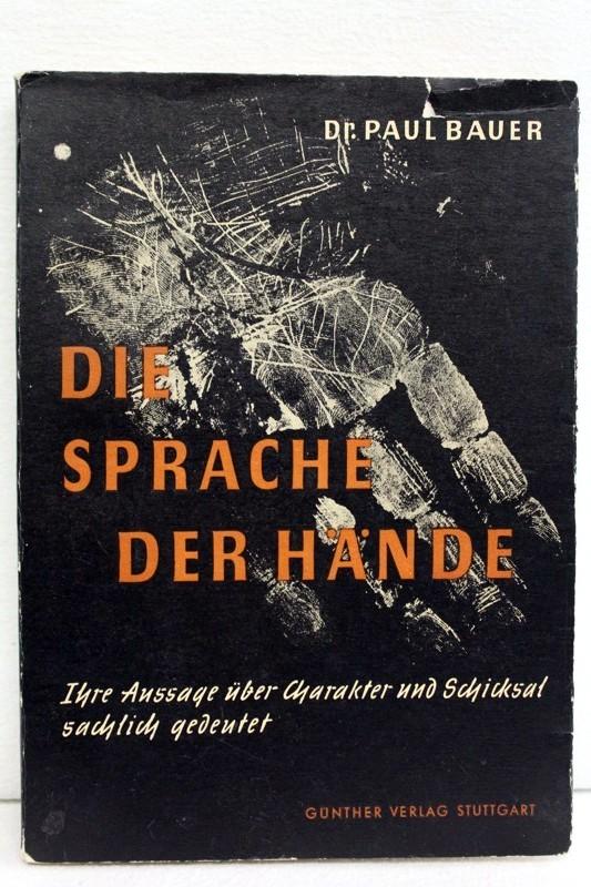 Die Sprache der Hände : Eine Einführung in d. vernunftgemässe Deutung.