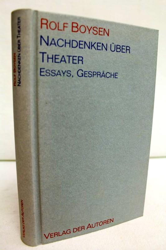 Nachdenken über Theater : Essays, Gespräche. Hrsg. von Michael Schäfermeyer