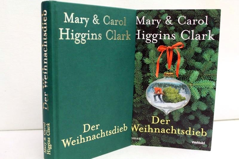 Clark, Mary Higgins und Carol Higgins Clark: Der Weihnachtsdieb. Mary & Carol Higgins Clark. Dt. von Marie Henriksen Dt. Erstausg.