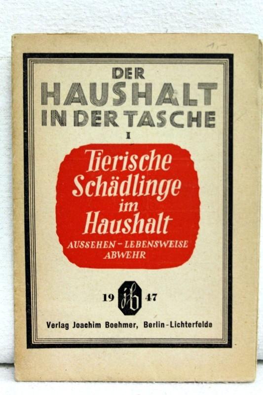 Böhmer, Joachim (Verleger): Der Haushalt in der Tasche. Tafel I : Tierische Schädlinge im Haushalt Aussehen- Lebensweise-Abwehr