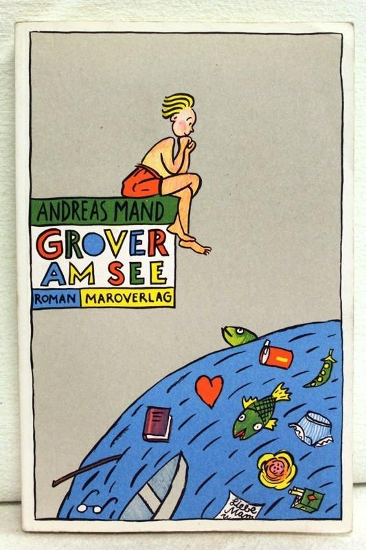 Grover am See : Roman.  Orig.-Ausg., 2. Aufl. - Mand, Andreas