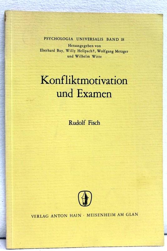 Konfliktmotivation und Examen. Psychologia universalis ; Bd. 18
