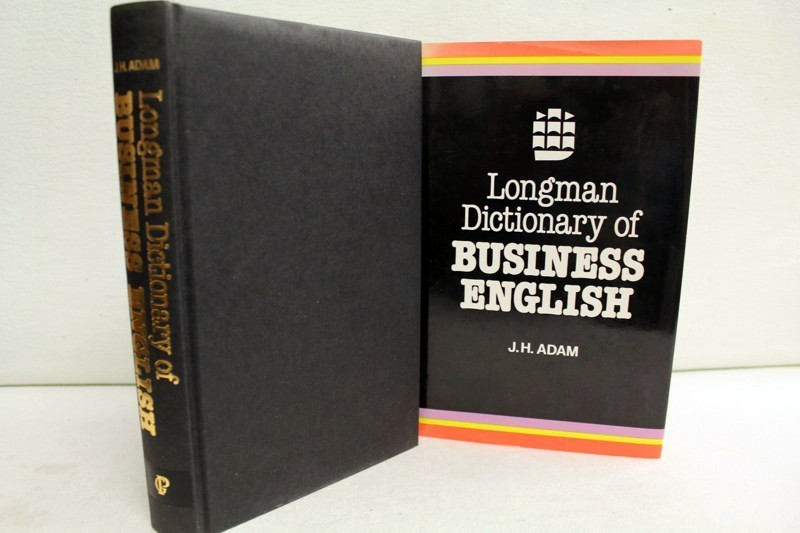 H. Adam, J.: Longman Dictionary of Business English
