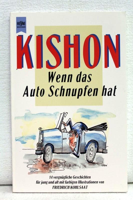 Kishon, Ephraim: Wenn das Auto Schnupfen hat. 14 vergnügliche Geschichten für jung und alt mit farbigen Illustrationen von Friedrich Kohlsaat