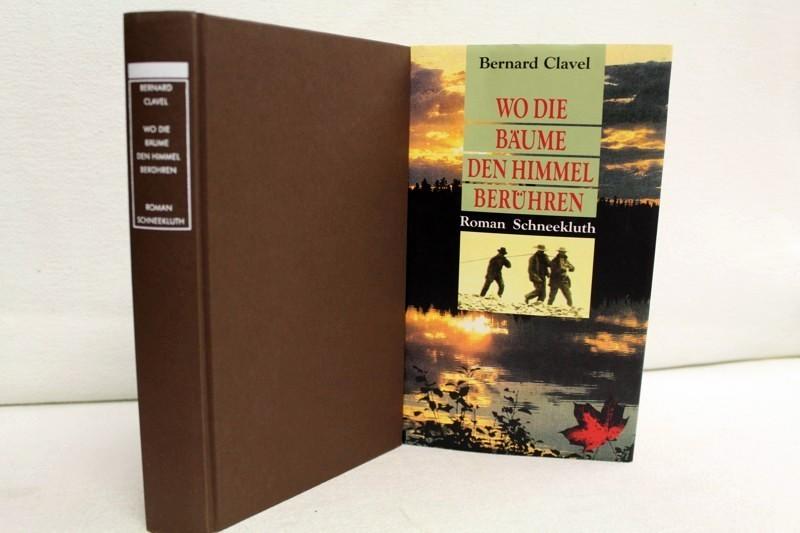 Clavel, Bernard: Wo die Bäume den Himmel berühren. Roman. Aus dem Franz. von Eliane Hagedorn und Barbara Reitz