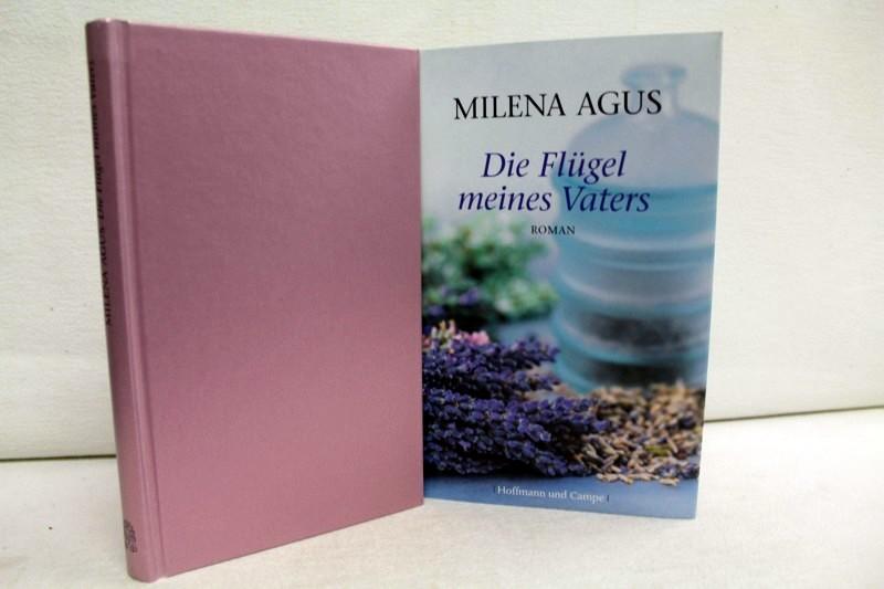 Die Flügel meines Vaters. Roman. Aus dem Italienischen von Monika Köpfer. 1. Aufl.
