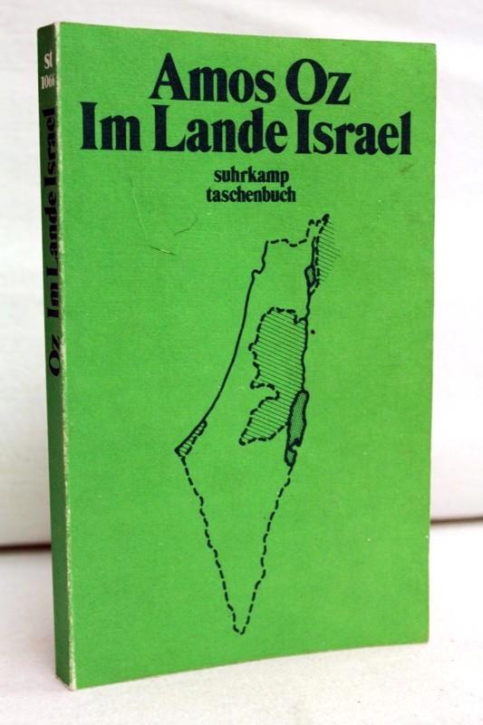 Oz, Amos: Im Lande Israel. Herbst 1982. Aus dem Hebräischen von Raya Natenbruk. Suhrkamp Tb. 1066