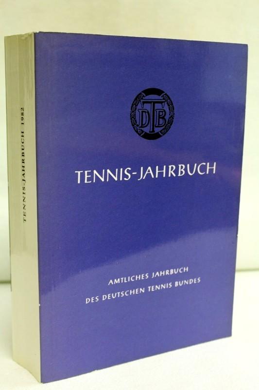 Amtliches Tennis-Jahrbuch des Deutschen Tennis Bundes. 1982. Hrsg. Deutscher Tennis Bund