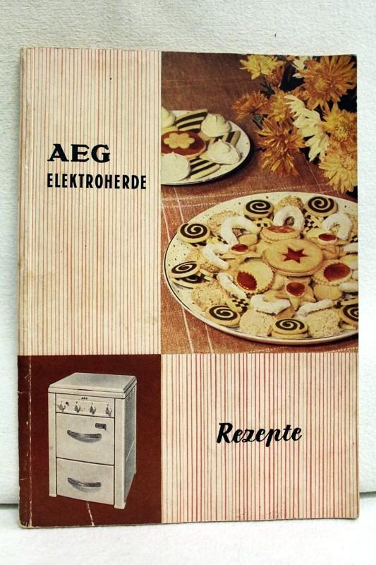 AEG Elektroherde. Gebrauchsanleitung und Rezepte.