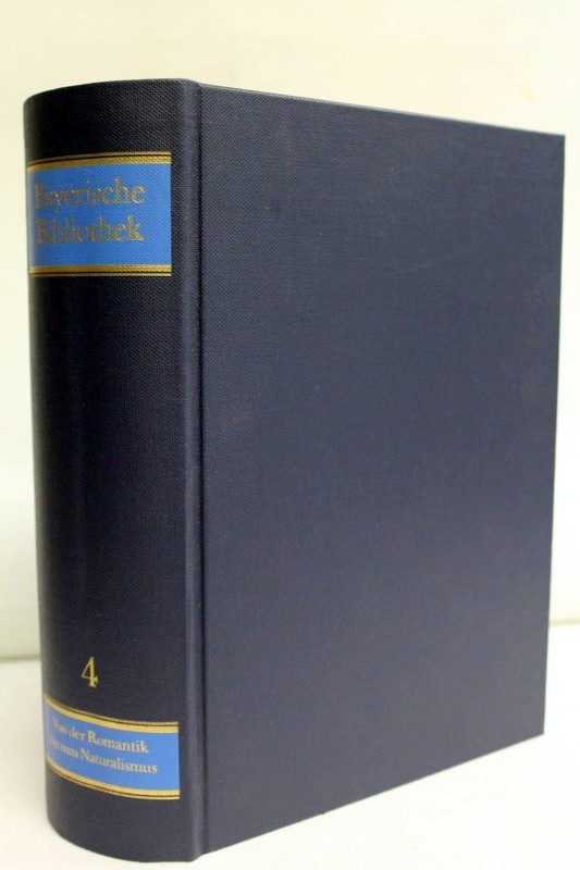 Dünninger, Eberhard (Ausw.): Von der Romantik bis zum Naturalismus. Band 4. Bayerische Bibliothek. Texte aus zwölf Jahrhunderten. Hrsg. v. Hans Pörnbacher und Benno Hubensteiner.