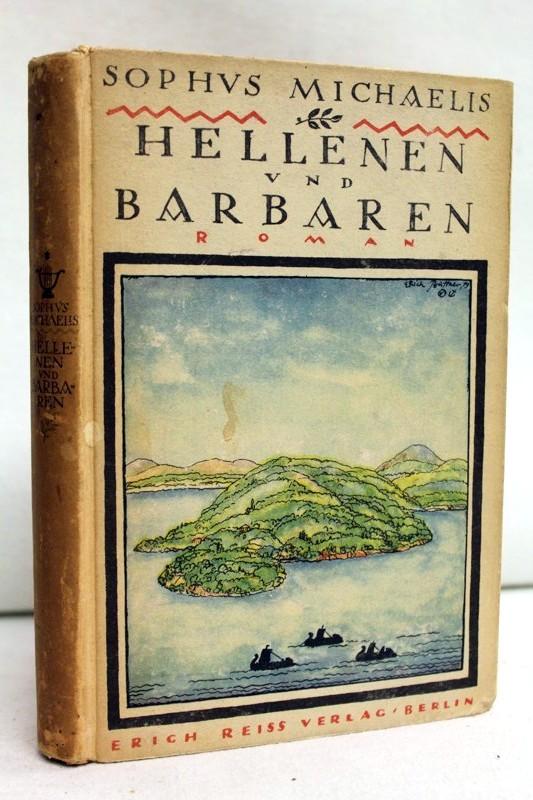 Hellenen und Barbaren : Roman aus der Zeit der Perserkriege. Sophus Michaelis. [Übers. v. Ida Anders] 2.-5. Aufl.