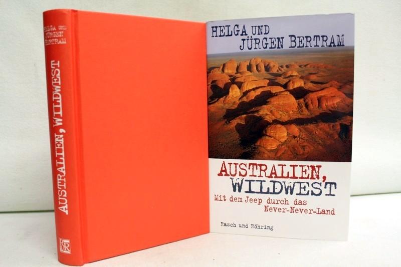 Australien, Wildwest. Mit dem Jeep durch das Never-Never-Land. 2.Auflage