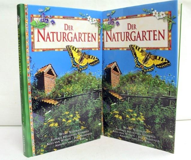 Der Naturgarten. Fachberatung Susan Berry. Mit Illustrationen von Danker Jan Oreel, Gerald Driessens, Frits-Jan Maas, Karel Mauer.