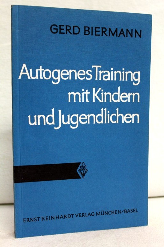Autogenes Training mit Kindern und Jugendlichen. Beiträge zur Kinderpsychotherapie ; Bd. 21 2. wesentlich erweiterte Auflage