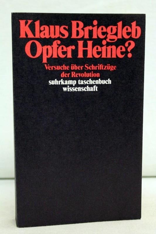 Opfer Heine?: Versuche über Schriftzüge der Revolution. Suhrkamp-Taschenbuch Wissenschaft 497. 1. Aufl.