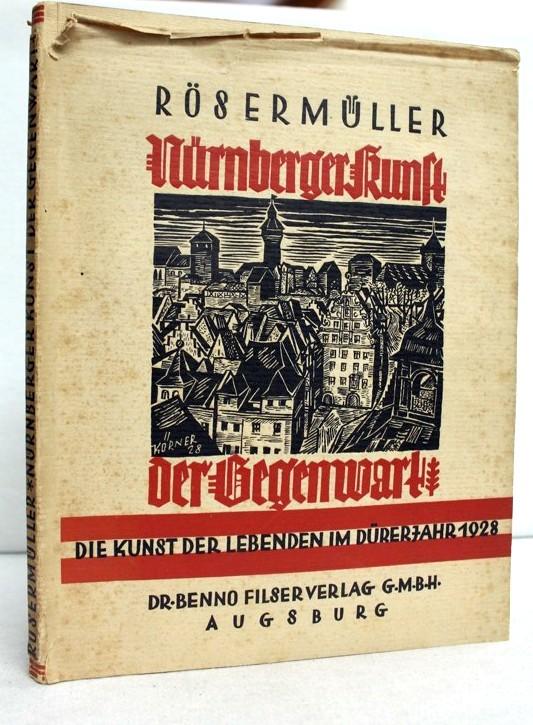 Nürnberger Kunst der Gegenwart. Die Kunst der Lebenden im Dürerjahr 1928. Mit einem Vw. v. Prof. Dr. Fritz Traugott Schulz.