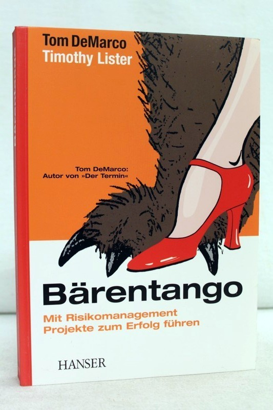Bärentango. Mit Risikomanagement Projekte zum Erfolg führen. Aus dem Amerikan. von Doris Märtin