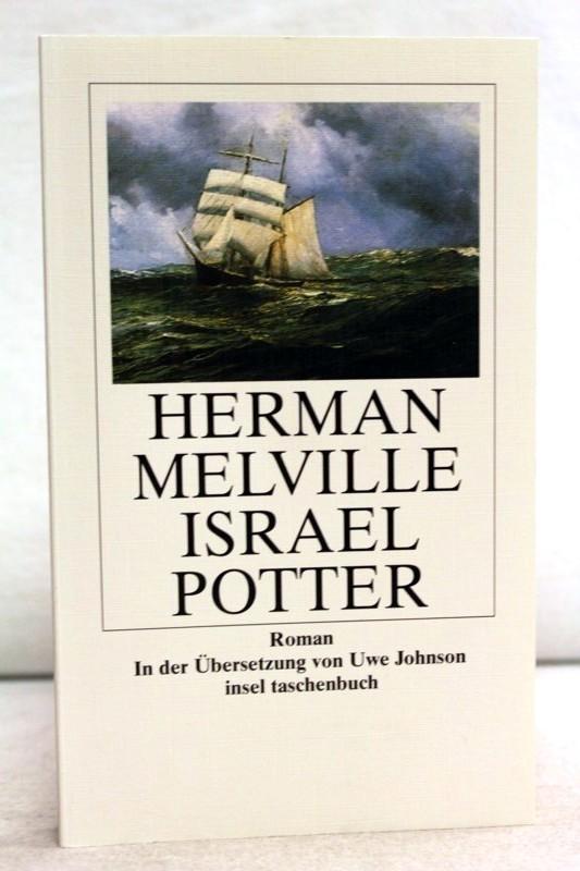 Israel Potter. Seine fünfzig Jahre im Exil. Aus dem Amerikan. von Uwe Johnson.  Insel-Taschenbuch ; 2836 1. Aufl. - Melville, Herman