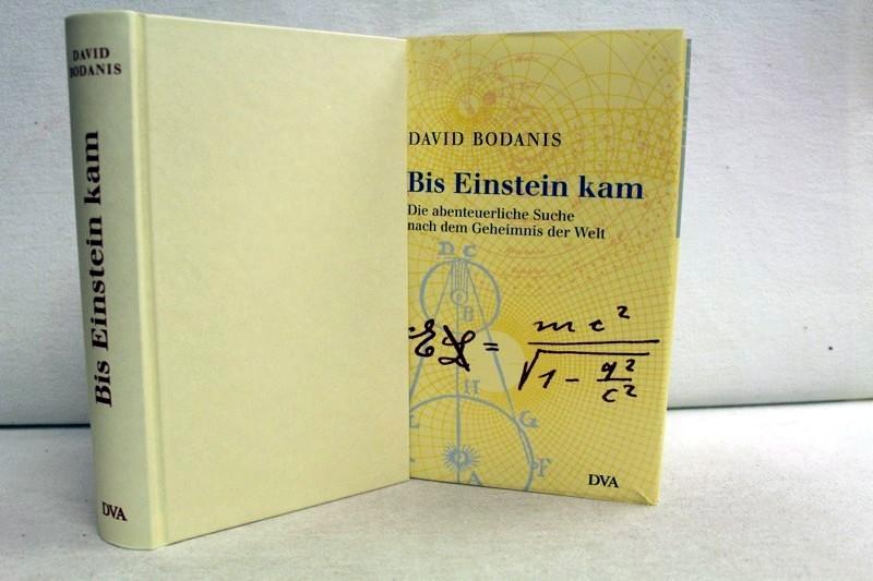Bis Einstein kam. Die abenteuerliche Suche nach dem Geheimnis der Welt. Aus dem Engl. von Michael Zillgitt und Carsten Heinisch 4.Auflage