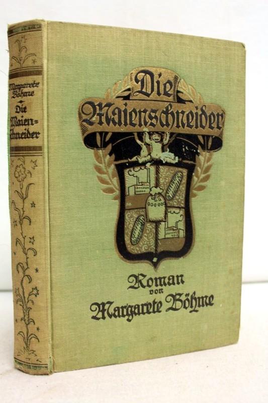 Böhme, Margarete: Die Maienschneider. Roman. 1.-5.Tsd.