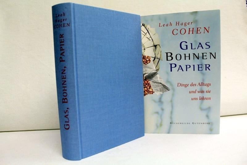 Hager Cohen, Leah: Glas, Bohnen, Papier. Dinge des Alltags und was sie uns lehren. Aus dem Amerikanischen von Christel Dormagen.