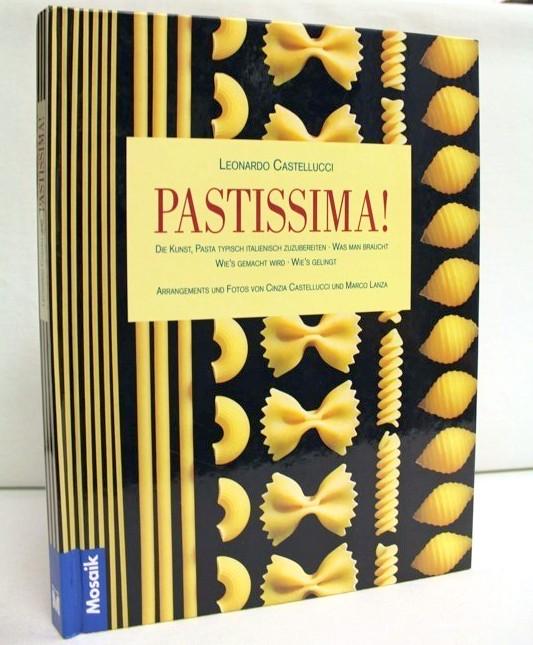 Pastissima! Die Kunst. Pasta typisch italienisch zuzubereiten. Was man braucht. Wie
