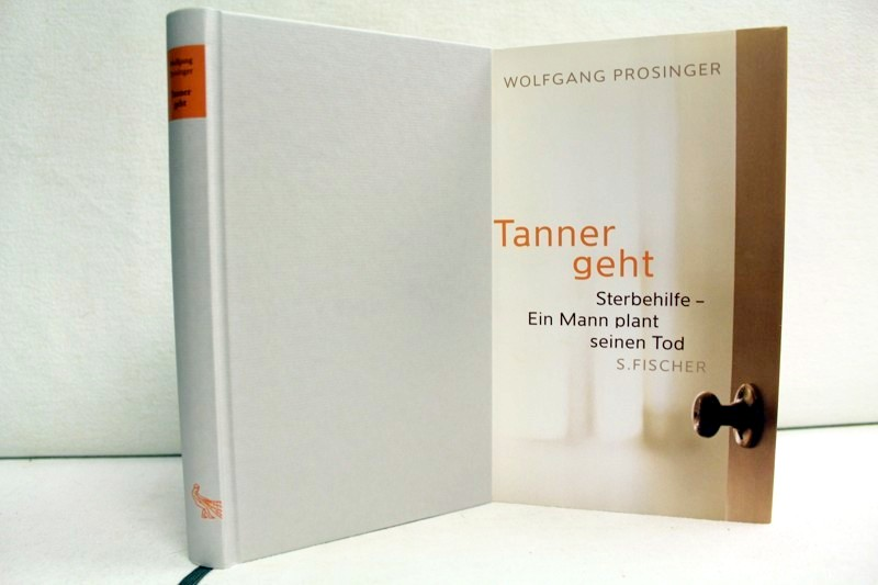Tanner geht. Sterbehilfe - Ein Mann plant seinen Tod.