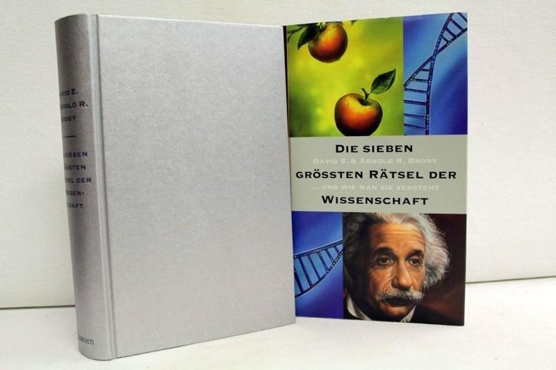 Die sieben größten Rätsel der Wissenschaft und wie man sie versteht. & Arnold R. Brody. Aus dem Amerikan. von Michael Zillgitt 2. Auflage