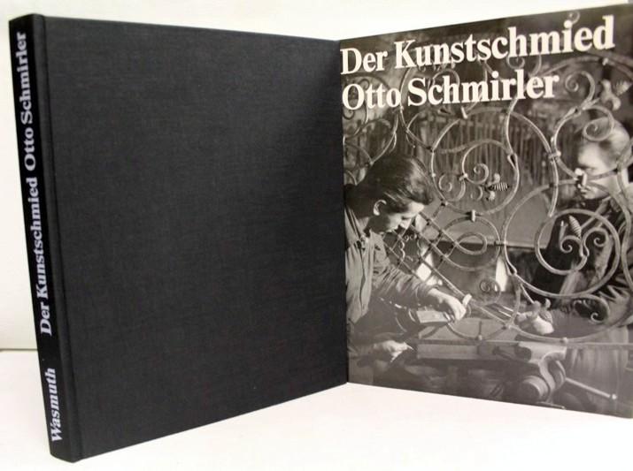 Schmirler, Otto (Verfasser): Der Kunstschmied Otto Schmirler 2., unverä. Auflage