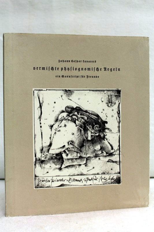Johann Caspar Lavaters vermischte physiognomische Regeln ein Manuscript für Freunde. Faksimile-Druck der Ausgabe, die 1922 im Verlag der Rupprecht-Presse zu München erschien. Die Auflage beträgt wie die des Originals 150 Exemplare.