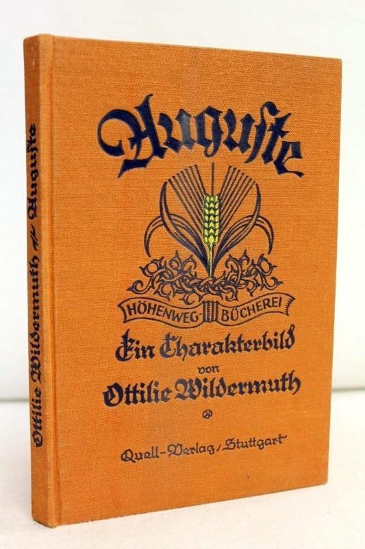 Auguste : Ein Charakterbild. Ottilie Wildermuth 4.und 5. Tsd. Neue Ausgabe / von Adolf Neeff