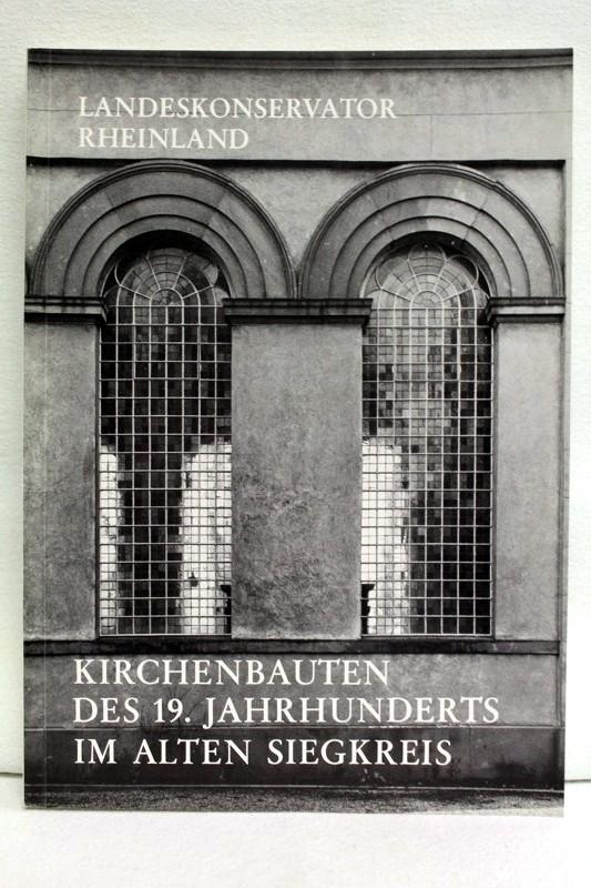 Kirchenbauten des 19. Jahrhunderts im alten Siegkreis.