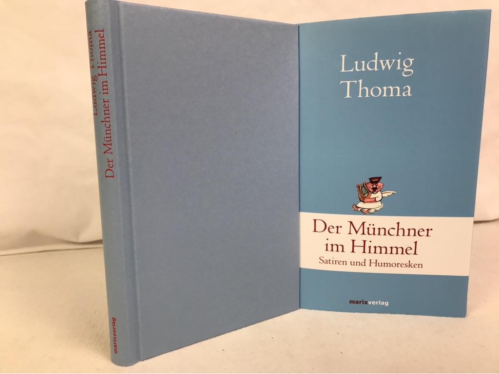Der Münchner im Himmel : Satiren und Humoresken. Ludwig Thoma