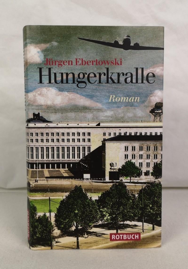 Hungerkralle. Roman. Jürgen Ebertowski