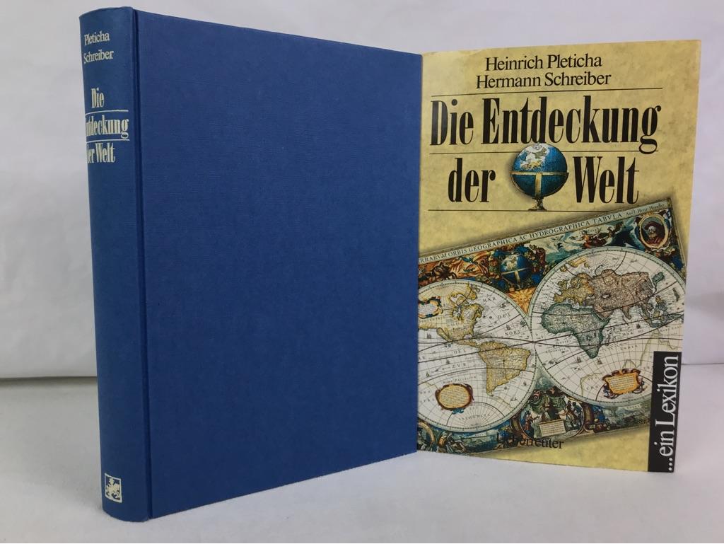 Pleticha, Heinrich und Hermann Schreiber: Die Entdeckung der Welt : ... ein Lexikon. Heinrich Pleticha ; Hermann Schreiber