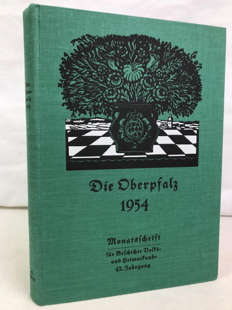 Die Oberpfalz. 42.(48.).Jahrgang 1954 KOMPLETT. Heimatzeitschrift für den ehemaligen Bayerischen Nordgau. Monatsschrift für Geschichte, Schrifttum, Volks- und Heimatkunde.