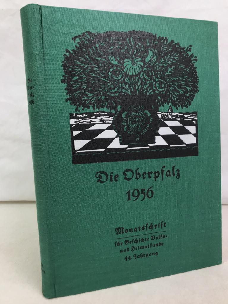 Die Oberpfalz. 44.(50.).Jahrgang 1956 KOMPLETT. Heimatzeitschrift für den ehemaligen Bayerischen Nordgau. Monatsschrift für Geschichte, Schrifttum, Volks- und Heimatkunde.