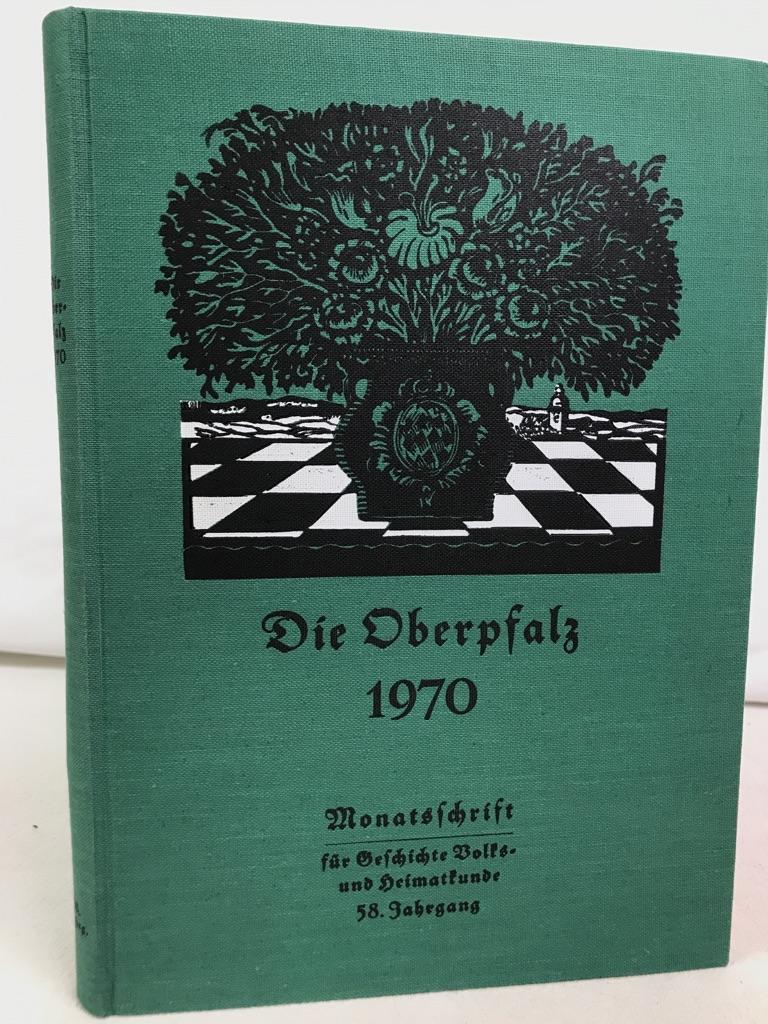 Die Oberpfalz. 58.Jahrgang 1970 KOMPLETT. Heimatzeitschrift für den ehemaligen Bayerischen Nordgau. Monatsschrift für Geschichte, Schrifttum, Volks- und Heimatkunde.